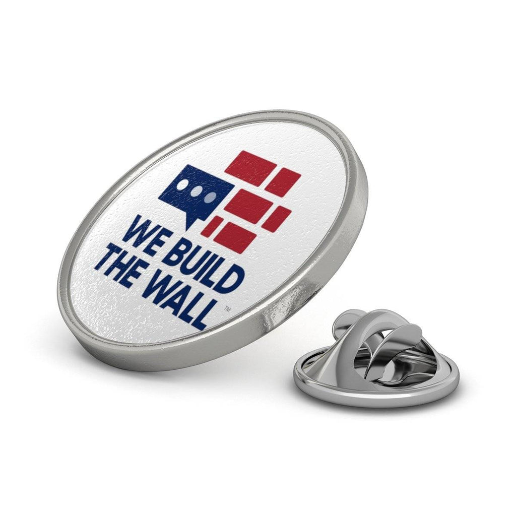 We Build The Wall Metal Pin