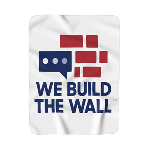 We Build The Wall Fleece Blanket