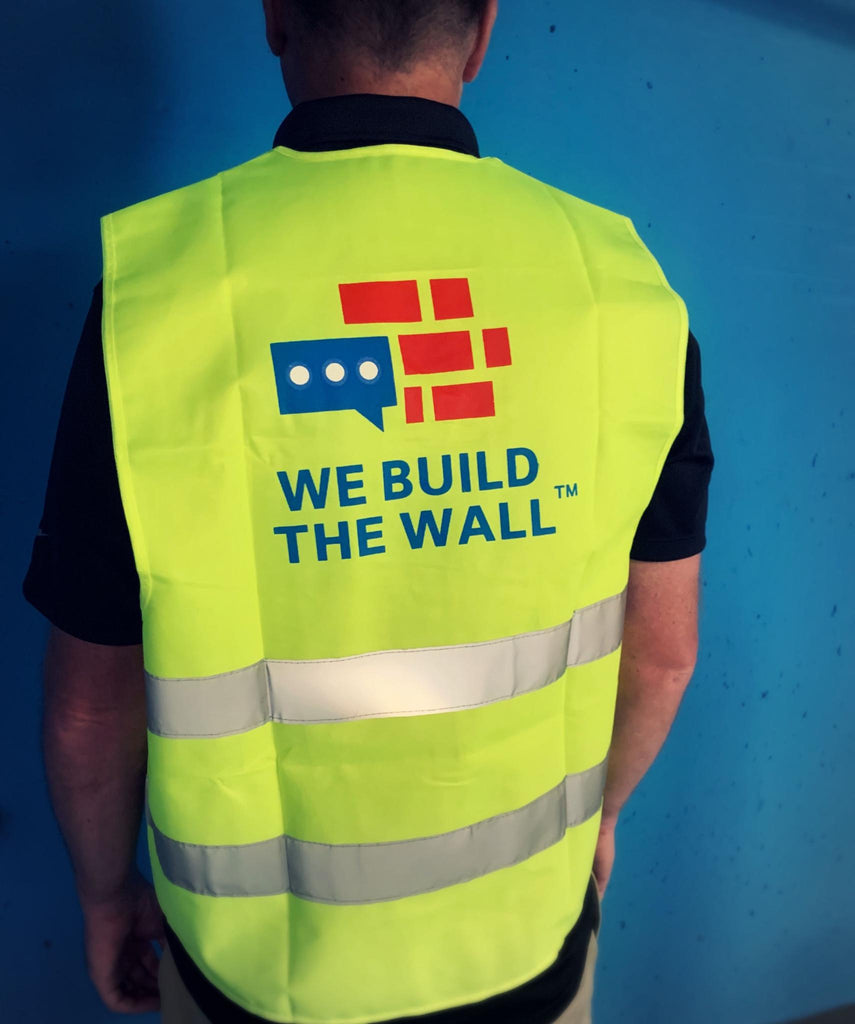 We Build The Wall Safety Vest
