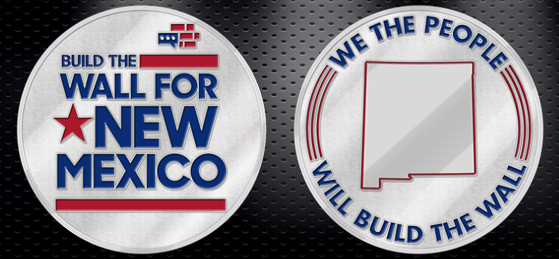 Build The Wall For New Mexico Coin - Limited Edition