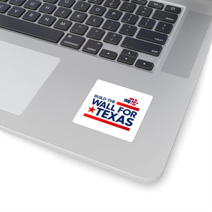 Build The Wall For Texas Square Stickers