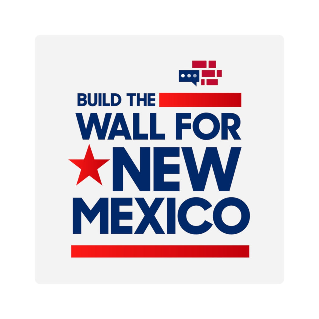 Build The Wall For New Mexico Square Stickers