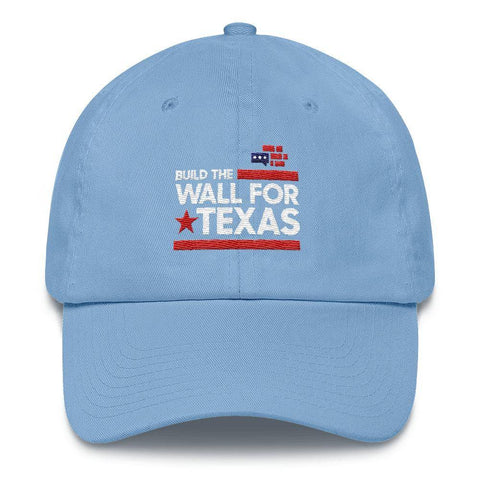 Build The Wall For Texas Hat