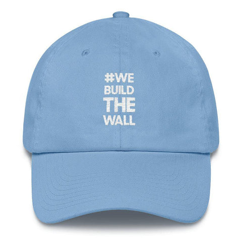 Image of #WE BUILD THE WALL Hat