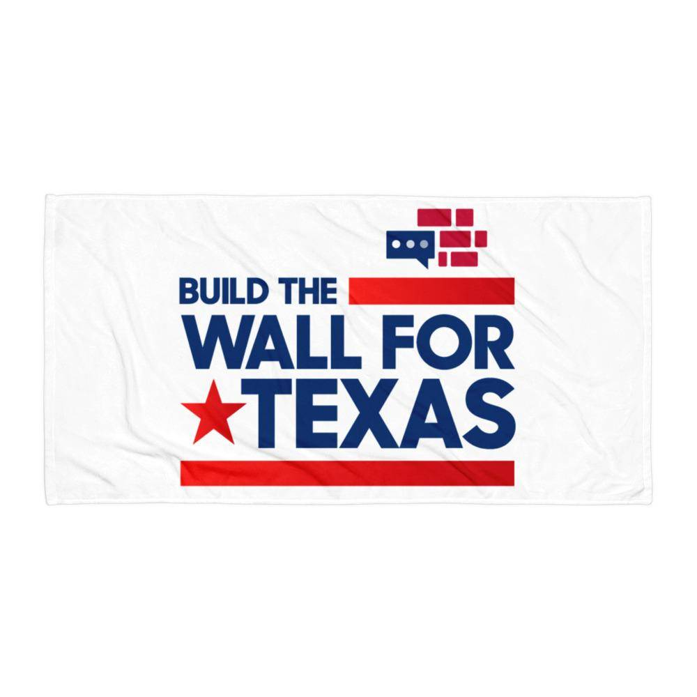 Build The Wall For Texas Towel