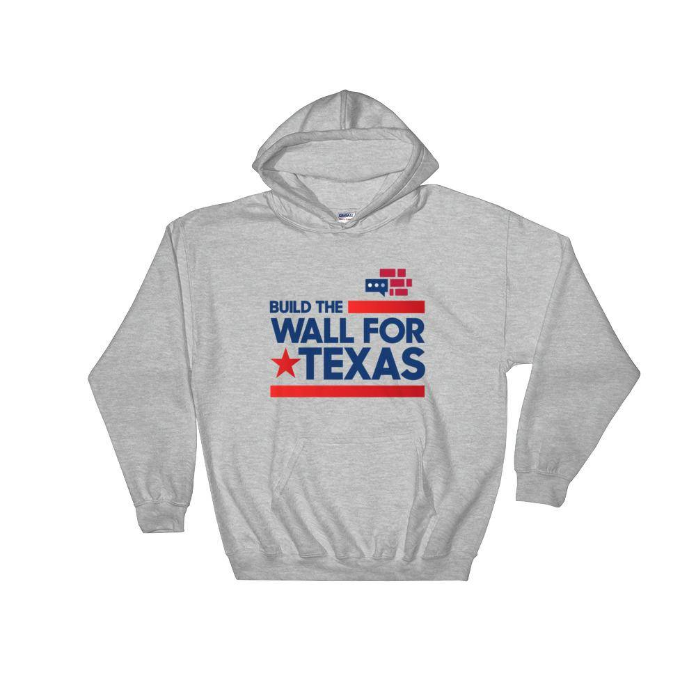 Build The Wall For Texas Hoodie