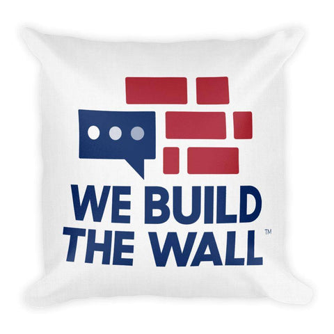 We Build The Wall Pillow
