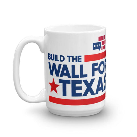 Image of Build The Wall For Texas Mug
