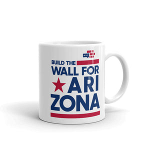 Build The Wall For Arizona Mug