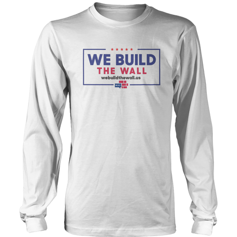 Image of We Build The Wall Trump Style Long Sleeve Shirt