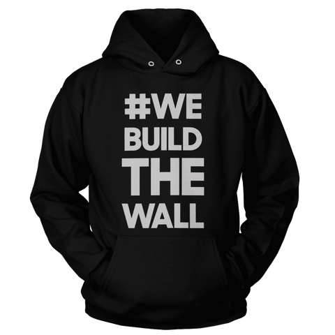 Image of #WE BUILD THE WALL Hoodie