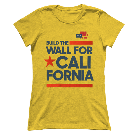 "Image of Women's Boyfriend ""Build the Wall for California"""