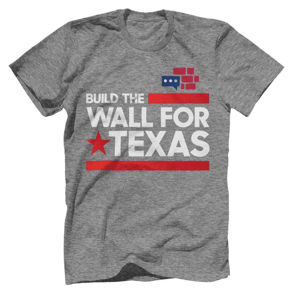 Build The Wall For Texas T-Shirt v2