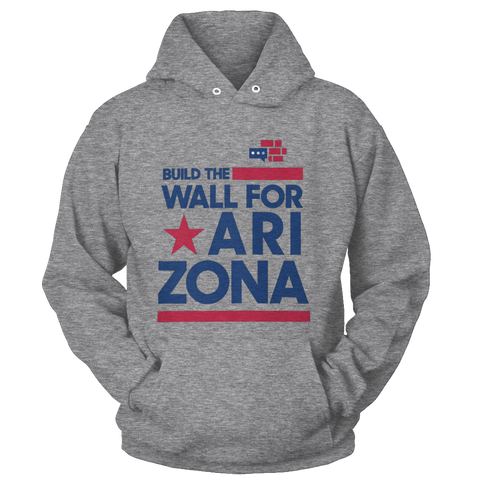 Build The Wall For Arizona Hoodie