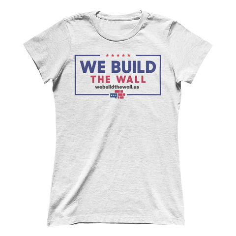 "Image of Women's Boyfriend ""We Build the Wall"""