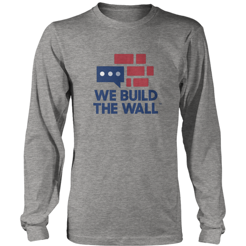 We Build The Wall Long Sleeve Shirt