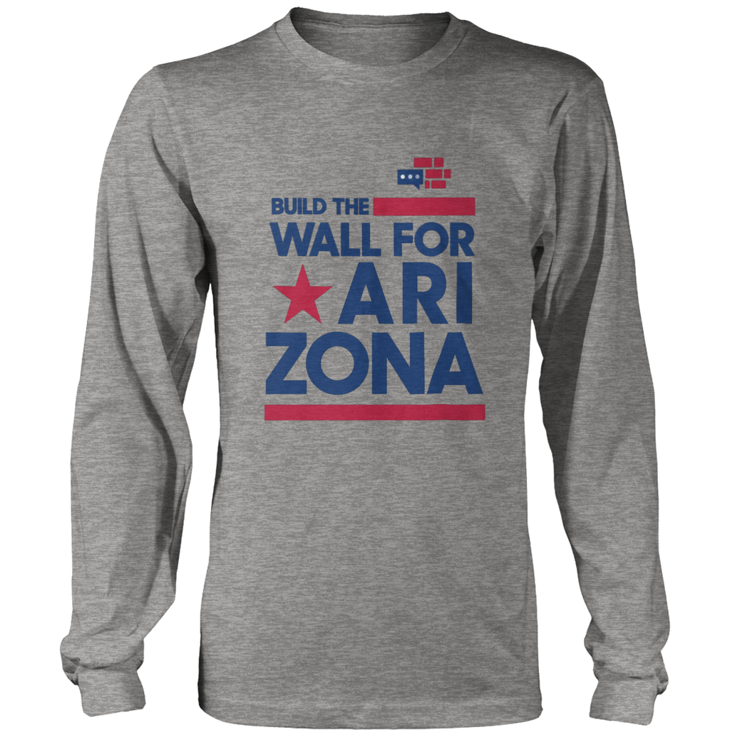 Build The Wall For Arizona Long Sleeve Shirt