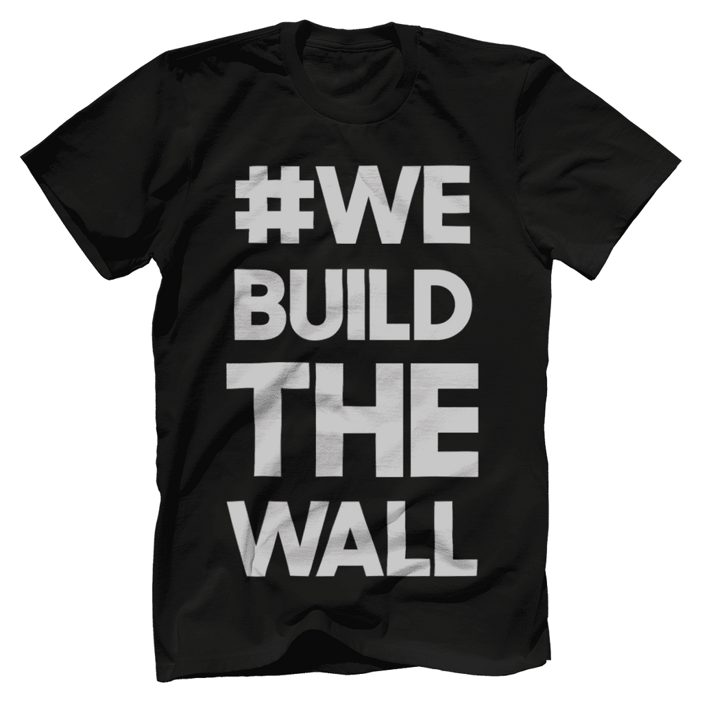 #WE BUILD THE WALL White T-Shirt