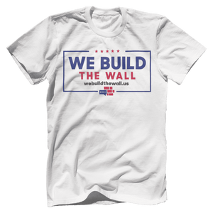 We Build The Wall with border T-Shirt