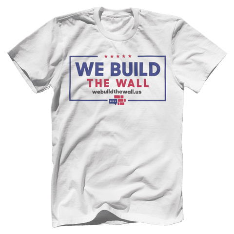 Image of We Build The Wall with border T-Shirt