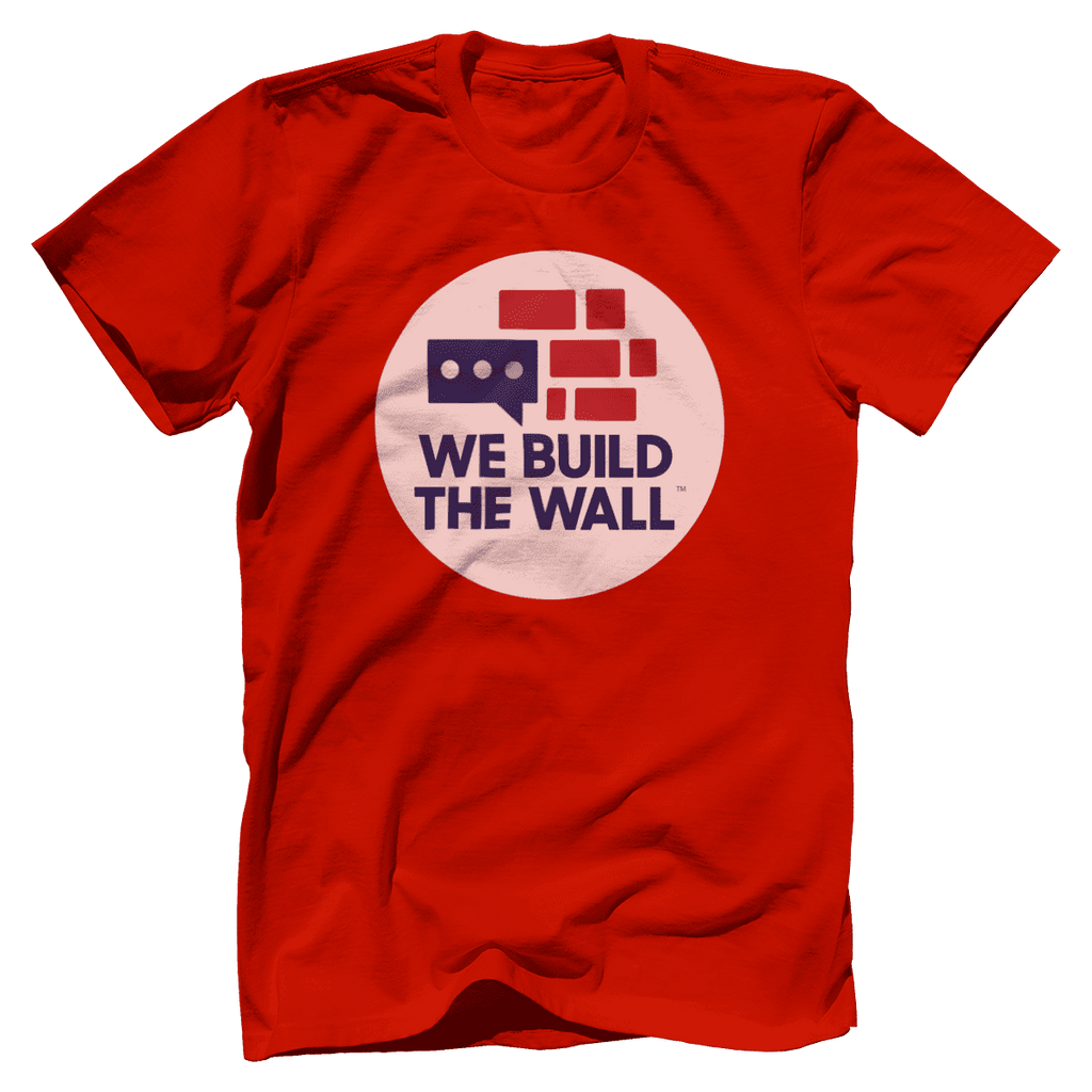 We Build The Wall T-Shirt