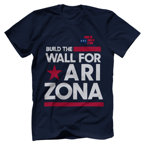 Image of Build The Wall For Arizona T-Shirt