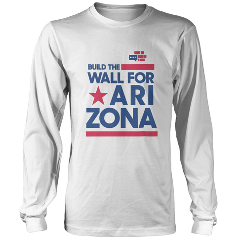Image of Build The Wall For Arizona Long Sleeve Shirt
