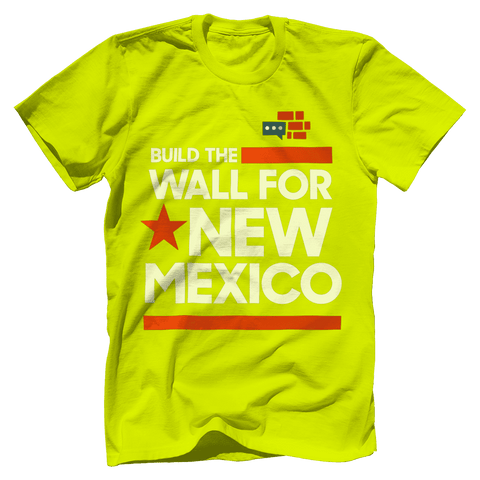 Image of Build The Wall For New Mexico T-Shirt v2