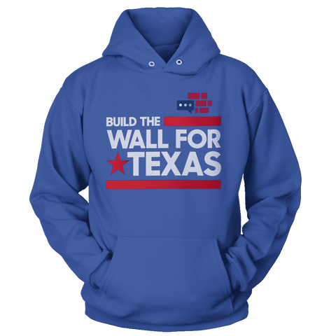 Image of Build The Wall For Texas Hoodie