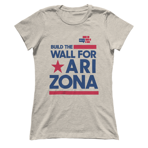 Image of Build The Wall For Arizona Boyfriend's T-Shirt