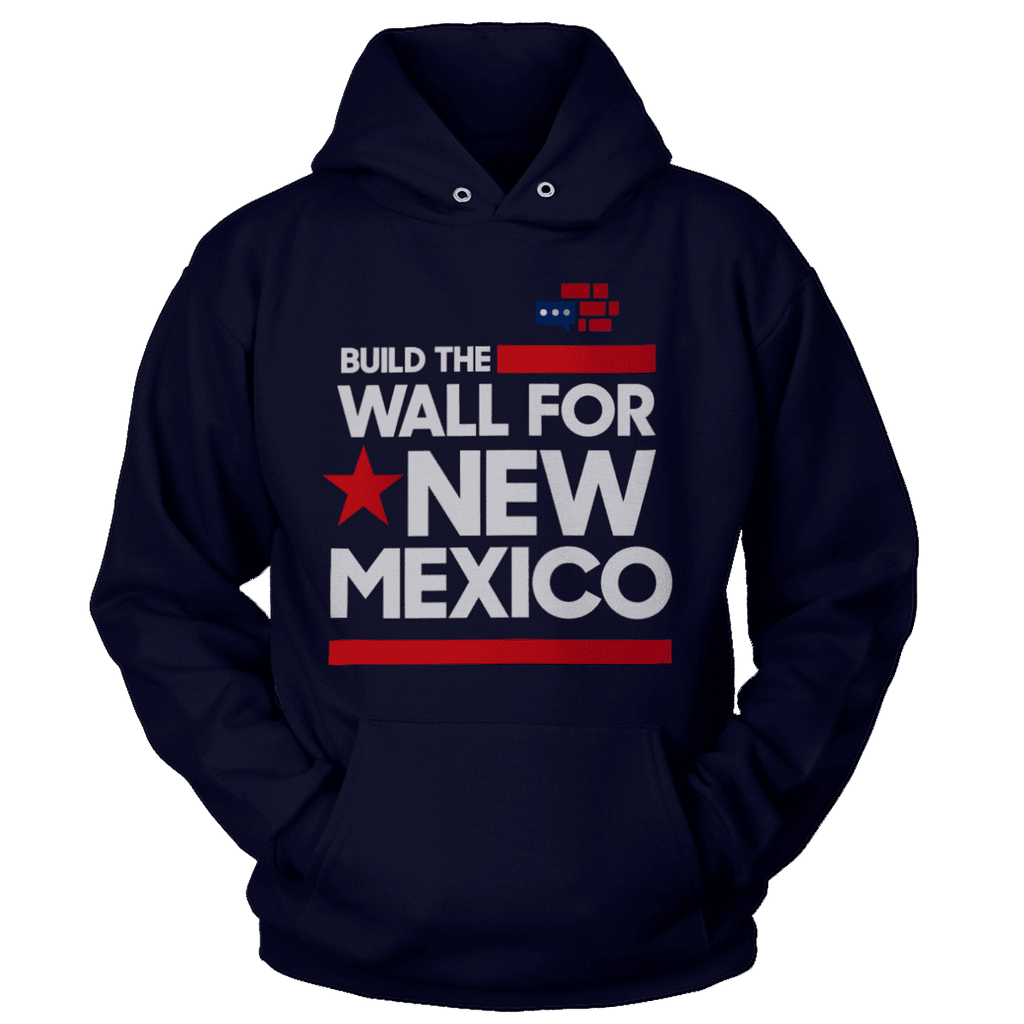 Build The Wall For New Mexico (White) Hoodie