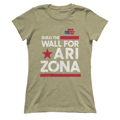 Image of Build The Wall For Arizona Boyfriend's T-Shirt v2