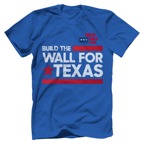 Image of Build The Wall For Texas T-Shirt v2