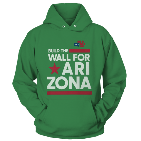 Image of Build The Wall For Arizona Hoodie v2