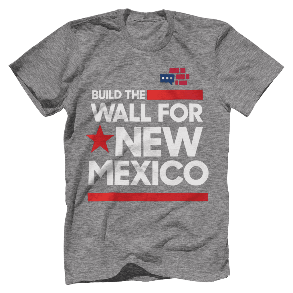 Build The Wall For New Mexico T-Shirt v2