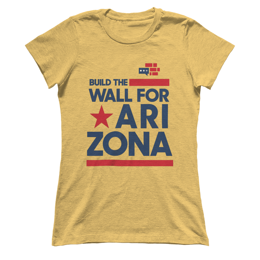 Build The Wall For Arizona Boyfriend's T-Shirt