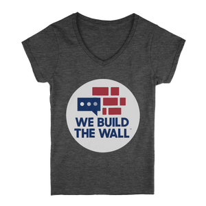 We Build the Wall Women's V-Neck T-Shirt