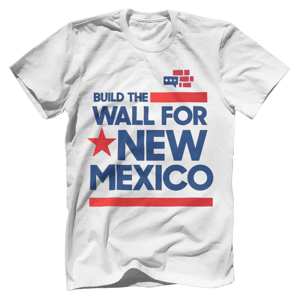 Build The Wall For New Mexico T-Shirt