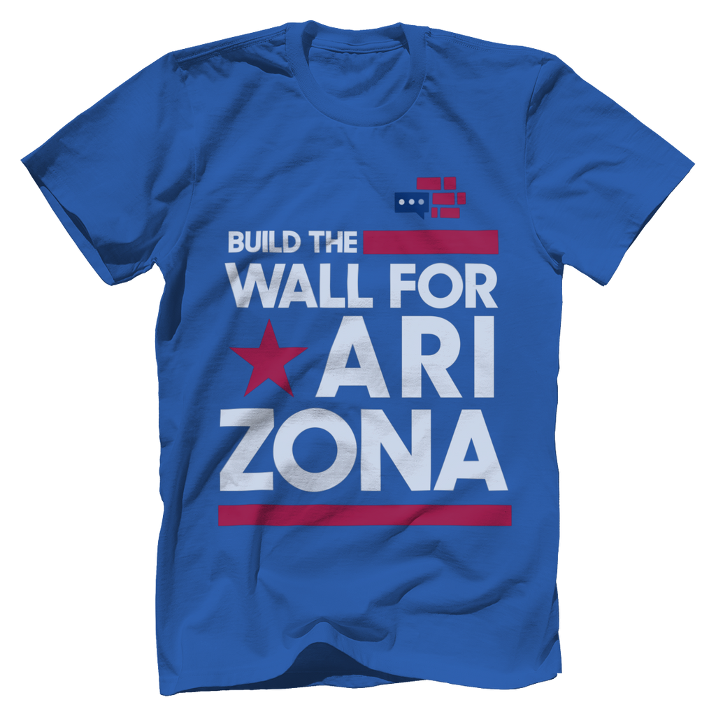 Build The Wall For Arizona T-Shirt