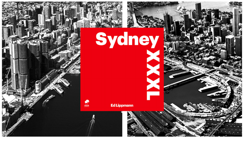 Book Launch: Sydney XXXL by Ed Lippmann