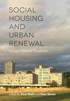 Social Housing and Urban Renewal:A Cross National Perspective