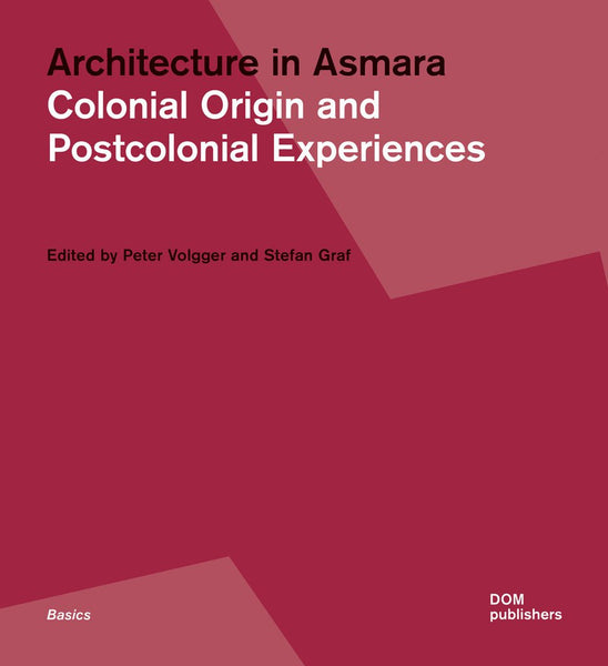 Architecture in Asmara: Colonial City and Postcolonial Experiences