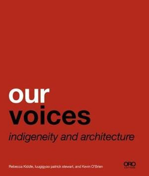 Our Voices: Indigeneity and Architecture