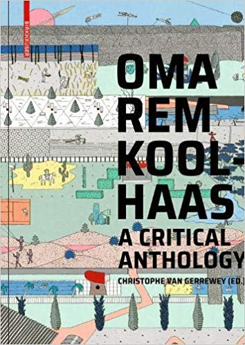 OMA Rem Koolhaas : A Critical Anthology