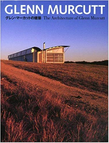 Glenn Murcutt  : The Architecture of Glenn Murcutt