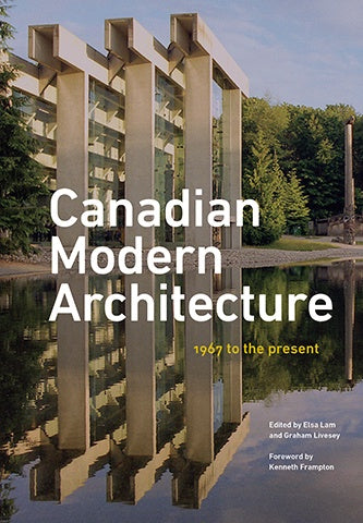 Canadian Modern Architecture :  A Fifty Year Retrospective