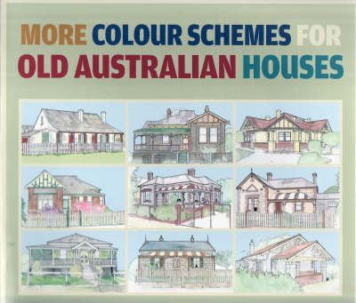 More Colour Schemes for Old Australian Homes