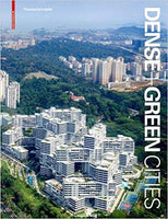 Dense + Green Cities: Architecture as Urban Ecosystem (2020 edition)