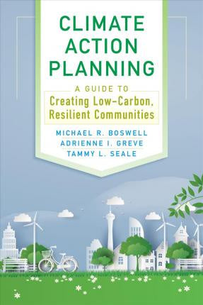 Climate Action Planning A Guide to Creating Low Carbon Resilient Communities