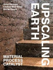 Upscaling Earth : Material, Process